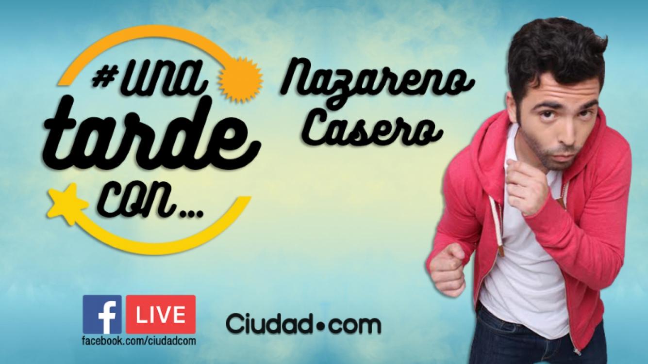 Nazareno Casero, en vivo por Facebook Live en #UnaTardeCon.