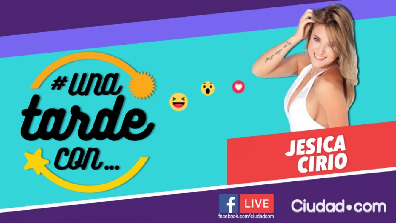 Jésica Cirio, la invitada del programa 110 de #UnaTardeCon por Facebook Live de Ciudad.com.
