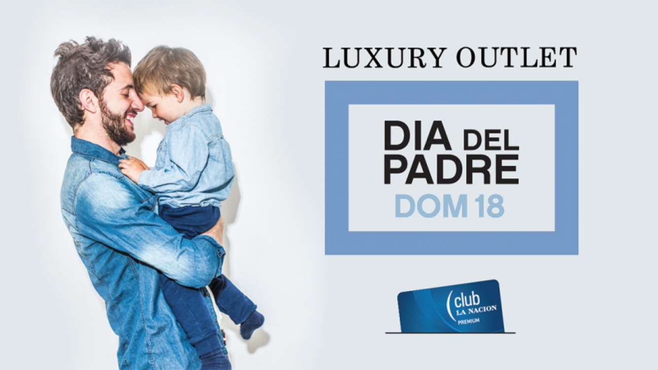 Los imperdibles de Luxury Outlet para el Día del Padre.