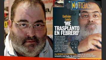 Jorge Lanata habló de sus problemas de salud con Noticias (Fotos: Web y Noticias).
