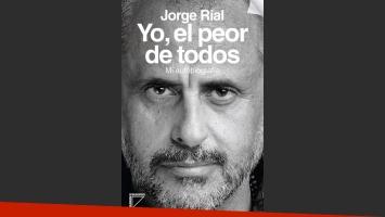 Jorge Rial y las cinco frases más explosivas de su autobiografía. (Foto: Web)