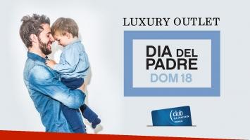 Los imperdibles de Luxury Outlet para el Día del Padre.