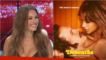 Pampita mostró el primer afiche de Desearás al hombre de tu hermana, su debut en cine