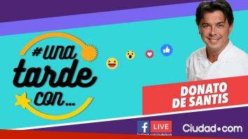 Donato de Santis en #UnaTardeCon por Facebook Live.
