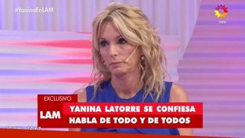 Yanina Latorre y la historia más cruda de su vida