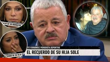 Tití Fernández, quebrado al recordar a su hija