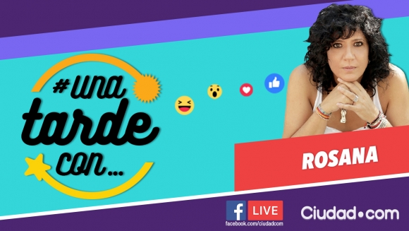Rosana, la invitada del martes en #UnaTardeCon por Facebook Live.