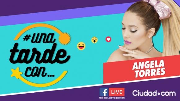Ángela Torres, invitada 127 de #UnaTardeCon por Facebook LIve.