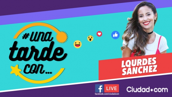 Lourdes Sánchez, la invitada del martes en #UnaTardeCon por Facebook Live.